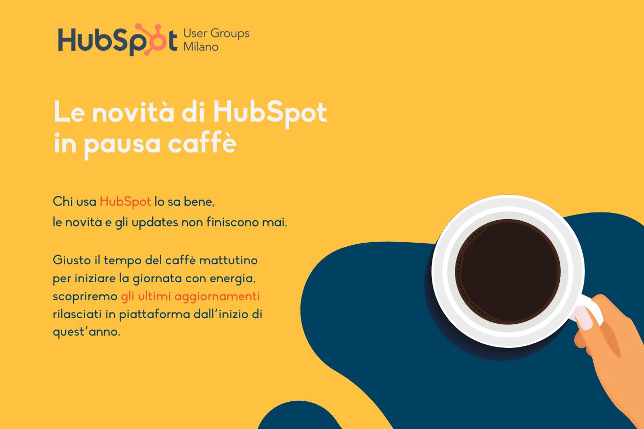 HUG - Le novità di HubSpot in pausa caffè #1